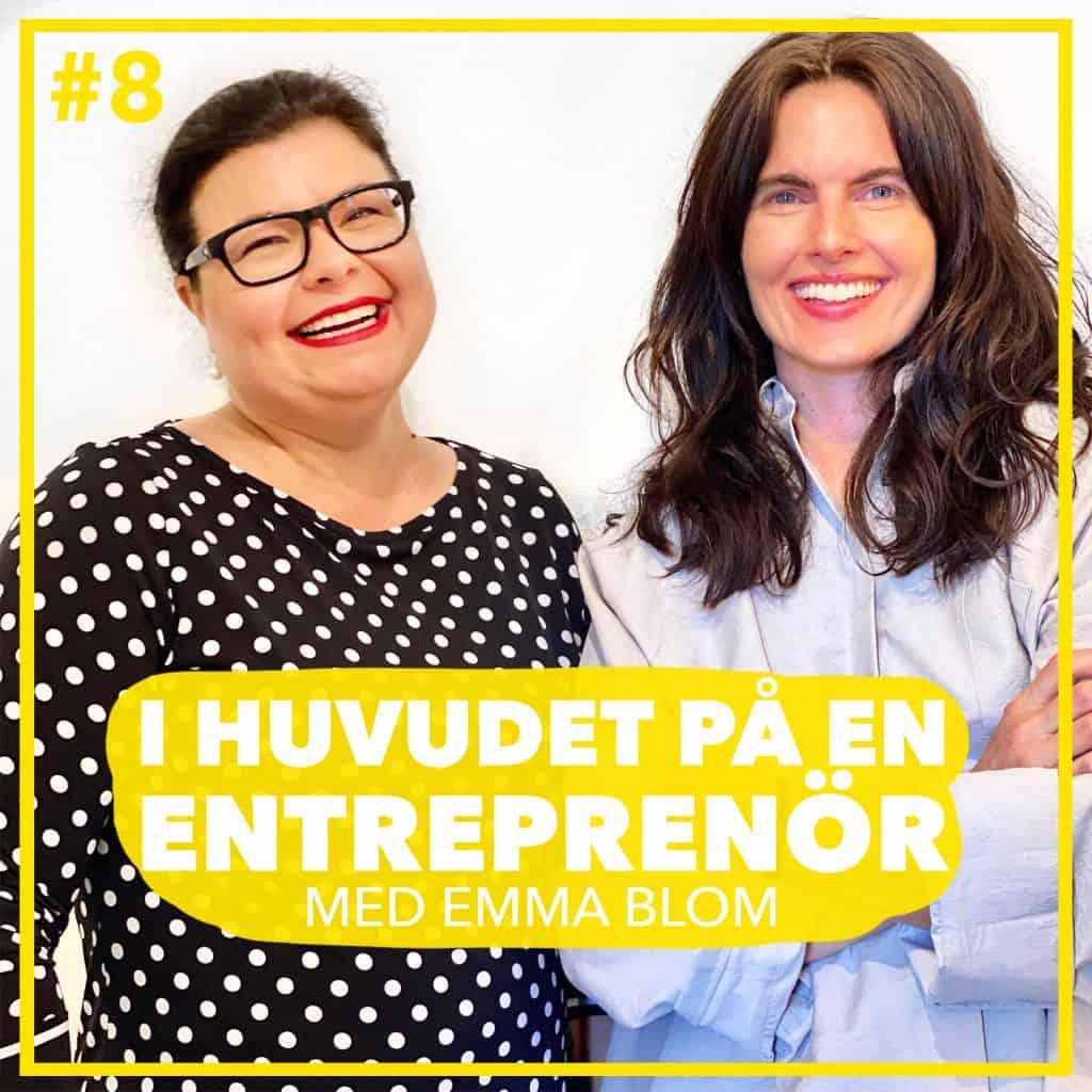 #8 – Emma Blom – Den ofrivillige entreprenören