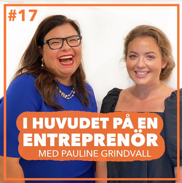 #17 – Pauline Grindvall – E-handelssuccén började i sovrummet