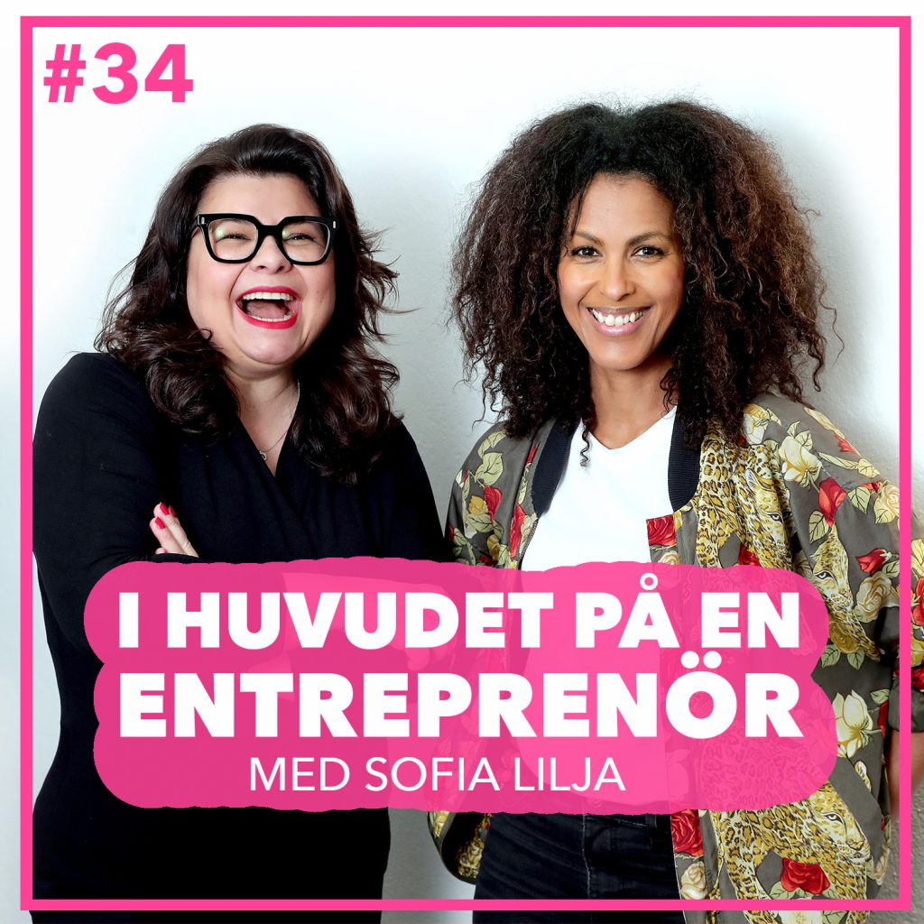 #34 – Sofia Lilja – Mental bootcamp för entreprenörer